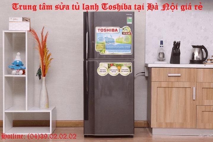 sửa tủ lạnh Toshiba tại Hà Nội