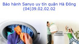 trung tâm bảo hành máy giặt Sanyo quận Hà Đông
