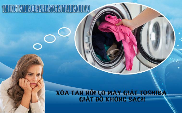 Khắc phục lỗi máy giặt toshiba giặt đồ không sạch