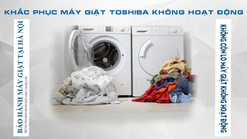 Khắc phục máy giặt toshiba không hoạt động