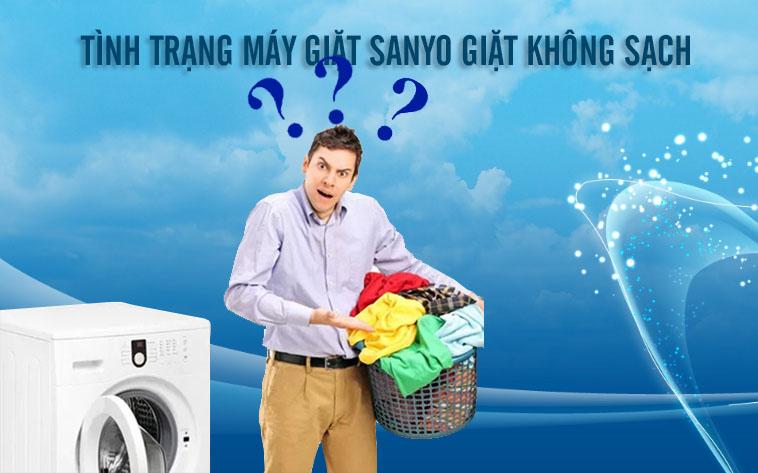 Khắc phục lỗi máy giặt Sanyo - Máy giặt sanyo giặt không sạch